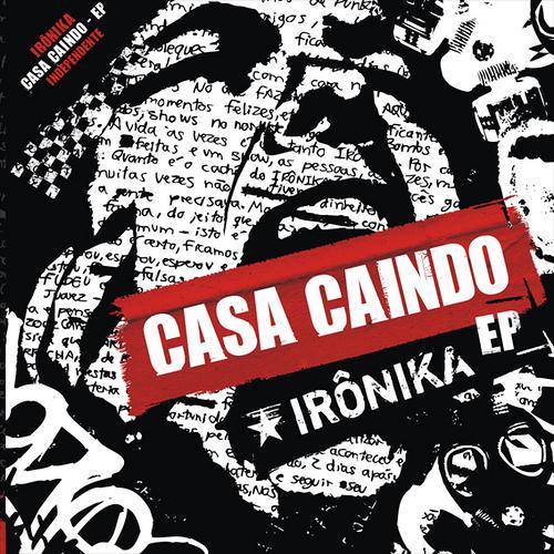 """""""Casa Caindo"""", Irônika"""